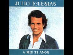 JULIO IGLESIAS - A Mis 33 Años, Album completo 10 Exitos.(LP) - YouTube