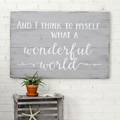 And I think to myself, what a wonderful world. Unique hand-painted sign made from reclaimed barn wood by Aimee Weaver Designs. What A Wonderful World, Diy Home Decor For Apartments, Style Deco, Home Decor Signs, Diy Signs, Reclaimed Barn Wood, Rustic Wood, Do It Yourself Home, Diy Wood Projects