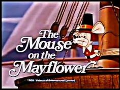 The Mouse on the Mayflower An animated Thanksgiving television special created by Rankin/Bass. It debuted on NBC on November The special is about a mouse named Willum, who is discovered on the Mayflower. Tennessee Ernie Ford voices Willum and narrates. Thanksgiving Videos, Thanksgiving Activities, Holiday Activities, Thanksgiving Cartoon, Thanksgiving Quotes, Thanksgiving Feast, Thanksgiving Crafts, School Holidays, School Days