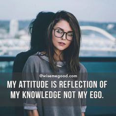My attitude is reflection of my knowledge not my ego attitude quotes for girls. Attitude Quotes In English, Quotes In Hindi Attitude, Positive Attitude Quotes, Mixed Feelings Quotes, Attitude Quotes For Girls, Girl Attitude, Crazy Girl Quotes, Funny Girl Quotes, Girly Quotes