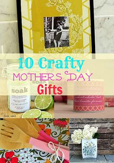 10 DIY Mothers Day Gifts