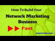 The Fastest Way To Build A Network Marketing Business — JayeCarden.com