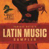 awesome LATIN MUSIC - Album - $2.99 -  Green Hill Music - Latin Music Sampler