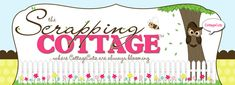 The Scrapping Cottage - Where CottageCutz are Always Blooming - CottageCutz - All - Page 4