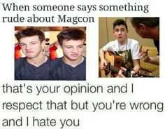 """Some people in my class today called magcon """"gay"""" and now I am so mad at them and I haven't spoken to them sense and they were all guys"""