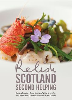 Relish Scotland Second Helping: This second helping of Relish Scotland (part of the award-winning series of Relish cook books) gives you the chance to experience yet more recipes from Scotland's finest chefs and restaurants in the comfort of your own home, by offering you exclusive signature dishes with easy to follow instructions and tips from the chefs themselves.