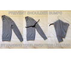 GET RID OF HANGER SHOULDER MARKS BY HANGING SWEATERS AND TOPS LIKE THIS
