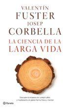 la ciencia de la larga vida-valentin fuster-josep corbella-9788408162612