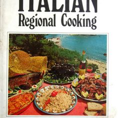 Italian Regional Cooking by Ada Boni. 1969.