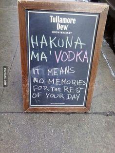 Hakuna Ma'VODKA!! yes.