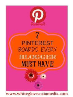 7 #Pinterest Social Media Marketing Boards Every #Blogger Must Have!
