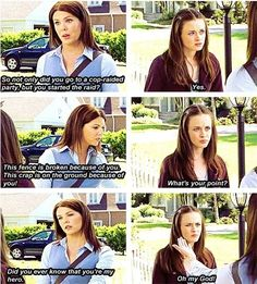 "Gilmore Girls!! - So much funnier when someone else's daughter is giving the ""you are so lame mom"" look! :)"