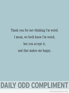 Favorite daily odd compliment quote