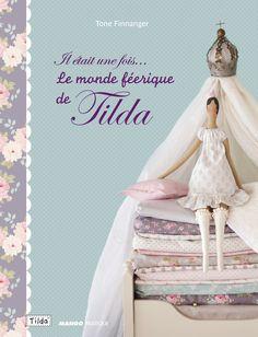 Amazon.fr - Il était une fois... Le monde féérique de Tilda - Tone Finnanger, Marie Pieroni - Livres