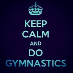 #gymnastic #gymnasts #gymnastics #gymnast #keepcalm #gym #sport #keepcalmanddogymnastics #calm #gymnastquotes #gymnasticsayings #believe #club #keep #calm #and #do #gymnastics