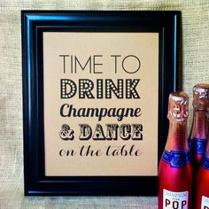 TIME TO Drink Champagne and Dance on the Table - Rustic Wedding Bar Sign Cocktail New Years Eve Decoration Shower Bachelorette Birthday 8x10. $10.50, via Etsy.