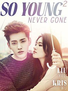 So Young Never Gone starring Kris Wu & Liu Yifei - chinese drama