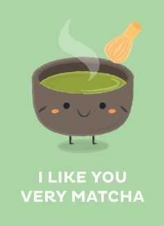 I Like You Very Matcha, an art print by Krizia Lim Tea Puns, Coffee Puns, Funny Food Puns, Punny Puns, Matcha, Funny Illustration, Cute Doodles, Pick Up Lines, Cute Cards