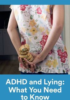 Why do Children with ADHD Lie? My daughter who has ADHD lies often. She does not always do it intentionally but mostly to protect herself from getting in trouble. It's not uncommon for kids with ADHD to lie frequently about everyday tasks like...