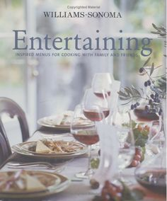 Williams-Sonoma Entertaining: Inspired menus for cooking with family and friends: George Dolese: 0749075300652: Amazon.com: Books