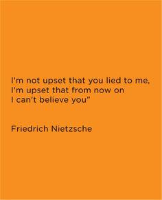 The truth about a lie. // [Friedrich Nietzsche]