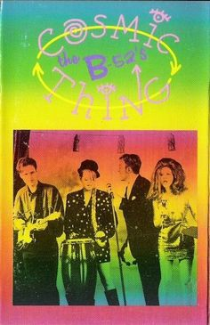 The B-52's Cosmic Thing One of my favorite albums..