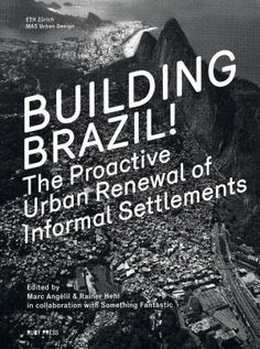 Against the backdrop of recent and exemplary developments in Brazilian public policy and slum-upgrading practices, Building Brazil! suggests a proactive approach to the favela that opens up the existing urban fabric to architectural and urban interventions.