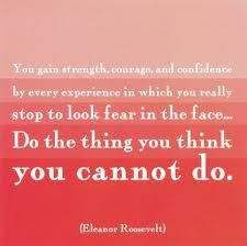 Eleanor Roossevelt quote about overcoming fear.