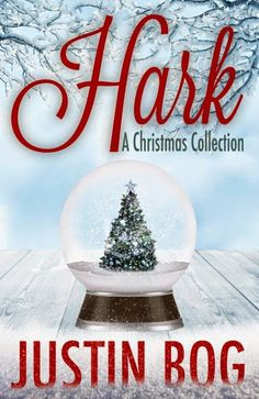 Lynelle Clark Aspired Writer: Book Blitz: Hark---A Christmas Collection . . .  By Jason Bog...