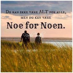 Noe for noen Proverbs Quotes, Heart Quotes, Cute Quotes, Motto, Norway, Qoutes, Poems, Self, Language