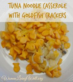 Tuna Noodle Casserole with Goldfish Crackers - your kids will LOVE this!!!