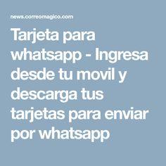Tarjeta para whatsapp - Ingresa desde tu movil y descarga tus tarjetas para enviar por whatsapp