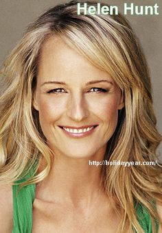 Jun 15 - Helen Hunt, American actress, film director and screenwriter was Born Today. For more famous birthdays http://holidayyear.com/birthdays/