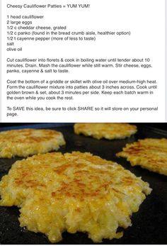 Cheesy Cauliflower Patties http://lekkerreseptevirdiejongergeslag.blogspot.com/2013/08/cheesy-cauliflower-patties.html?m=1