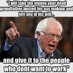 "Bernie Sanders intention ""I will take the money . . . Socialist Extraordinare!"