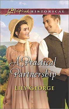A Practical Partnership (Love Inspired Historical #318) by Lily George, Feb 2016