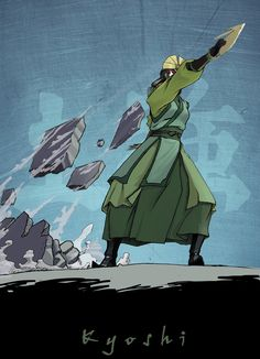 Kyoshi: Earth I wish they would have made a series for Kyoshi. I think she's beyond frikken epic! :)