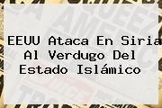 http://tecnoautos.com/wp-content/uploads/imagenes/tendencias/thumbs/eeuu-ataca-en-siria-al-verdugo-del-estado-islamico.jpg Siria. EEUU ataca en Siria al verdugo del Estado Islámico, Enlaces, Imágenes, Videos y Tweets - http://tecnoautos.com/actualidad/siria-eeuu-ataca-en-siria-al-verdugo-del-estado-islamico/