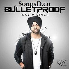 http://www.smartrena.com/bulletproof-kay-v-singh-punjabi-album-mp3-songs-download-2017/