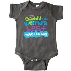 c053ae32 Inktastic My Daddy Is The World's Best Robot Builder Infant Creeper Baby  Bodysuit Child's Kids Gift Builder's Son Childs Like Cute Occupation Apparel  ...