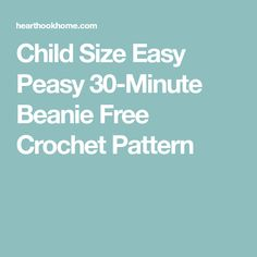 Child Size Easy Peasy 30-Minute Beanie Free Crochet Pattern