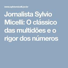 Jornalista Sylvio Micelli: O clássico das multidões e o rigor dos números