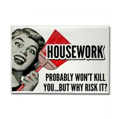 Housework Rectangle Magnet on CafePress.com