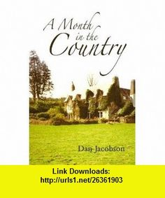 A Month in the Country (9781848761667) Dan Jacobson , ISBN-10: 184876166X  , ISBN-13: 978-1848761667 ,  , tutorials , pdf , ebook , torrent , downloads , rapidshare , filesonic , hotfile , megaupload , fileserve