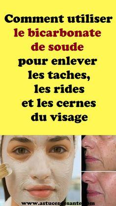 Comment utiliser le bicarbonate de soude pour enlever les taches, les rides et les cernes du visage #astucesbeauté #bicarbonatedesoude #taches #rides #cernes