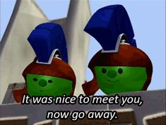 When you realize youre the french peas in the joshua veggie tales