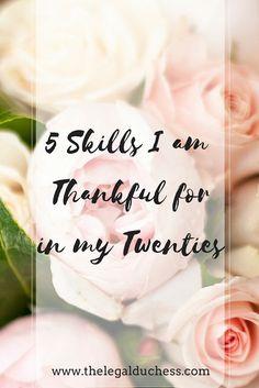 5 Random Skills I am Thankful for in my Twenties