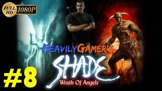 Shade Wrath of Angels 2004 Gameplay Walkthrough HD 1080p Part 8: Ancient...