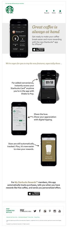 The Starbucks Improved Mobile App email shows off their new and improved mobile app in a clear and concise way that's easy to scroll. See the full email. Email Marketing Design, E-mail Marketing, Email Newsletter Design, Email Newsletters, Html Email, Responsive Email, Email Design Inspiration, Web Design, Email Templates