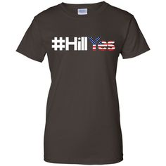 #HillYes Hillary Clinton 2016 for President Hill Yes T-Shirt-01 Ladies Custom 100% Cotton T-Shirt
